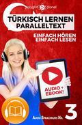 Türkisch Lernen - Einfach Lesen | Einfach Hören | Paralleltext Audio-Sprachkurs Nr. 3