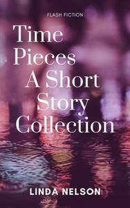 Time Pieces: A Short Story Collection