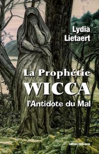 La Prophétie Wicca, l'Antidote du Mal