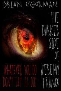The Darker Side of Jeremy Franco