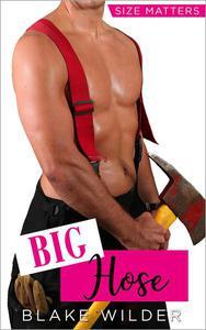 Big Hose