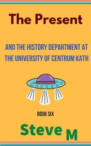 The Present: and the History Department at the University of Centrum Kath