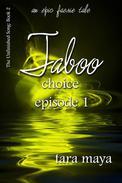 Taboo – Choice (Book 2-Episode 1)