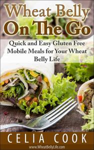 Wheat Belly On The Go: Quick & Easy Gluten-Free Mobile Meals for Your Wheat Belly Life