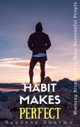 Habit Makes Perfect