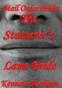 Mail Order Bride: The Stutterer's Lame Bride
