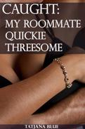 Caught - My Roommate Quickie Threesome (FFM Menage)
