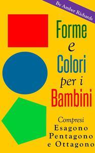 Forme e colori per i bambini - Compresi esagono, pentagono e ottagono