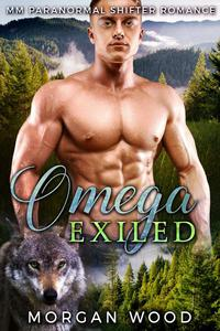 Omega Exiled: MM Gay MPREG Shifter Romance