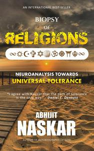 Biopsy of Religions: Neuroanalysis towards Universal Tolerance