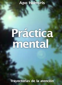 Práctica mental: trayectorias de la atención.