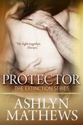 Protector:  The Extinction Series