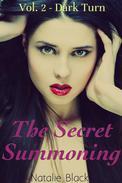 The Secret Summoning (Vol. 2 - Dark Turn)