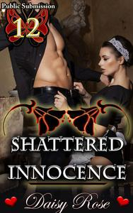 Public Submission 12: Shattered Innocence