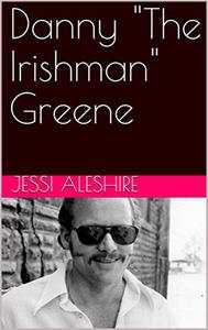 "Danny ""The Irishman"" Greene"