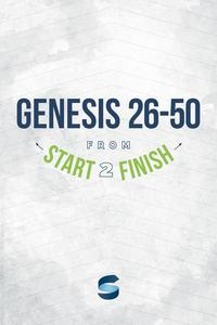 Genesis 26-50 from Start2Finish