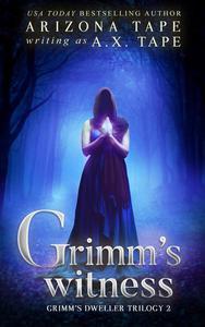 Grimm's Witness
