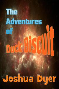 The Adventures of Duck Biscuit: Heart of the Sunrise