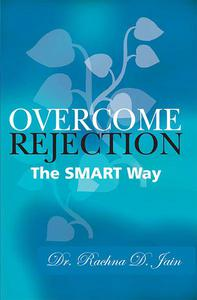 Overcome Rejection: The Smart Way