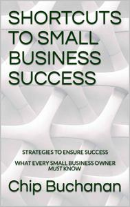 Shortcuts To Small Business Success