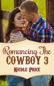 Romancing The Cowboy: 3