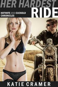 Her Hardest Ride (Hotwife and Cuckold Erotica Stories)
