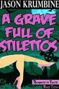 A Grave Full of Stilettos