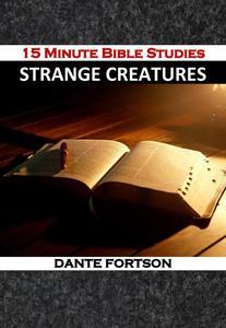 15 Minute Bible Studies: Strange Creatures