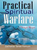 Practical Spiritual Warfare Through Prayer