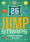 26 JUMPSTRAPS : Twenty-Six Thumb rules of Entrepreneurial Bootstrapping