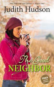 The Good Neighbor: A Small Town Romance
