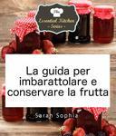 La guida per imbarattolare e conservare la frutta