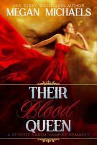 Their Blood Queen:  A Reverse Harem Vampire Novel