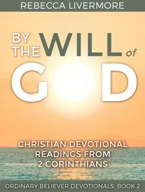 By the Will of God: Christian Devotional Readings from 2 Corinthians