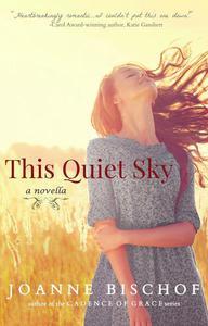 This Quiet Sky - a Novella