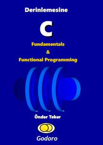 Derinlemesine C Fundamentals ve Functional Programming