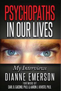Psychopaths in Our Lives: My Interviews