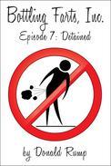 Bottling Farts, Inc. - Episode 7: Detained