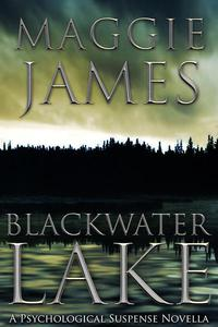 Blackwater Lake - a Psychological Suspense Novella