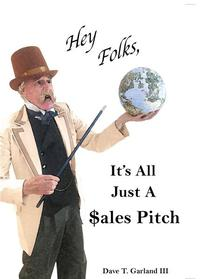 Hey Folks, It's All Just A $ales Pitch