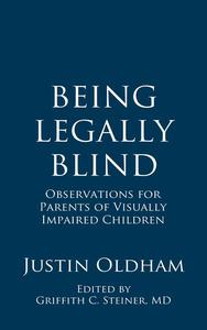 Being Legally Blind: Observations for Parents of Visually Impaired Children