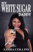 Interracial Romance Stories: My White Sugar Daddy (BWWM)