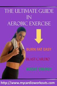The Ultimate Guide In Aerobic Exercise