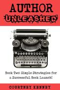 Author Unleashed: Simple Strategies for a Successful Book Launch