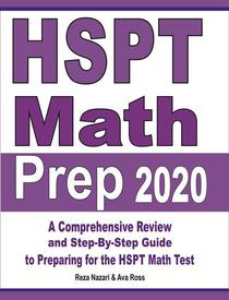 HSPT Math Prep 2020: A Comprehensive Review and Step-By-Step Guide to Preparing for the HSPT Math Test