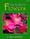 Uncle Ben's Flowers, Vol. 1