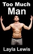 Too Much Man (a nearly free diphallia and double penetration erotica)