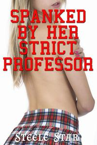 Spanked By Her Strict Professor