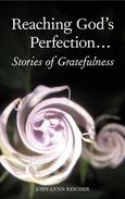 Reaching God's Perfection: Stories of Gratefulness