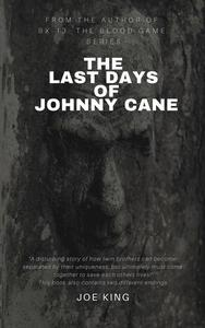 The Last Days of Johnny Cane
